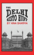 The Delhi Histo Hunt
