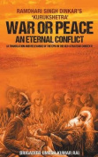 War or Peace - An Eternal Conflict