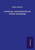 Architectur Und Ornamentik Der Antiken Sarkophage [GER]