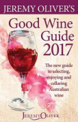 Jeremy Oliver's Good Wine Guide 2017