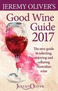 Jeremy Oliver's Good Wine Guide 2017