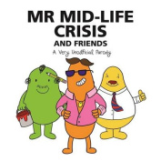 Mr Mid-Life Crisis and Friends