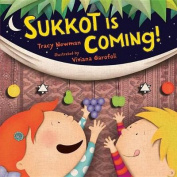 Sukkot Is Coming! Sukkot Is Coming!