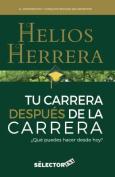 Tu Carrera Despues de La Carrera [Spanish]