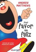 Por Favor Sea Feliz [Spanish]