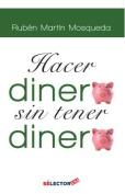 Hacer Dinero, Sin Tener Dinero [Spanish]