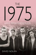 The 1975: Love, Sex, Chocolate