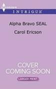 Alpha Bravo Seal  [Large Print]