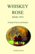 Whiskey Rose - Book Two