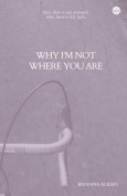 Why I'm Not Where You Are