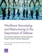 Workforce Downsizing and Restructuring in the Department of Defense