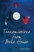 Transmissions from Bone House