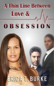A Thin Line Between Love & Obsession
