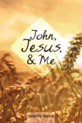 John, Jesus, and Me