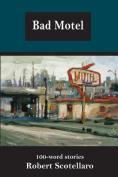Bad Motel: 100-Word Stories