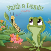Faith a Leapin': Change