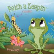 Faith a Leapin': Change