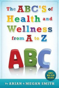 The ABC's of Health and Wellness from A-Z