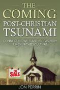 The Coming Post-Christian Tsunami