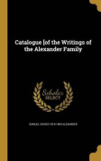 Catalogue [Of the Writings of the Alexander Family