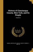 History of Chautauqua County, New York, and Its People; Volume 3