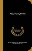 Pulp, Paper, Power