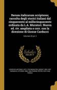 Rerum Italicarum Scriptores; Raccolta Degli Storici Italiani Dal Cinquecento Al Millecinquecento Ordinata Da L.A. Muratori. Nuova Ed. Riv. Ampliata E [LAT]