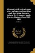 Wissenschaftliche Ergebnisse Einer Zoologischen Expedition Nach Dem Baikal-See Unter Leitung Des Professors Alexis Korotneff in Den Jahren 1900-1902; [GER]