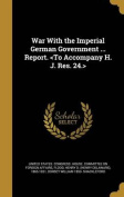 War with the Imperial German Government ... Report.