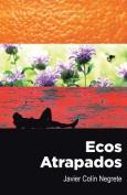 Ecos Atrapados [Spanish]