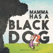 Mamma Has a Black Dog