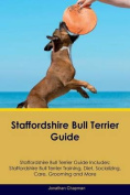 Staffordshire Bull Terrier Guide Staffordshire Bull Terrier Guide Includes