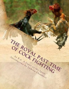 The Royal Past Time of Cock Fighting