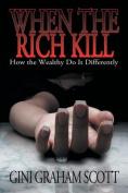 When the Rich Kill