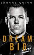 Dream Big Again