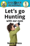 Let's Go Hunting with Our Eyes