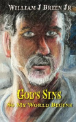 God's Sins: So My World Begins