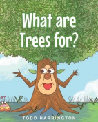 What Are Trees For?