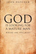 God Is Looking for a Mature Man
