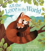 All the Love in the World (Love You Always) [Board book]