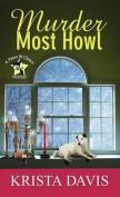 Murder Most Howl [Large Print]