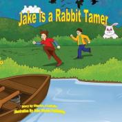 Jake Is a Rabbit Tamer