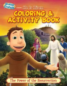 Brother Francis Presents He Is Risen Coloring & Activity Book  : The Power of the Resurrection