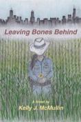 Leaving Bones Behind