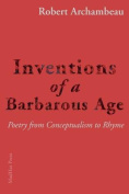 Inventions of a Barbarous Age