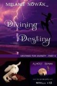 Divining Destiny