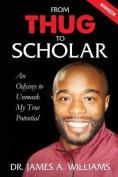 From Thug to Scholar: Workbook