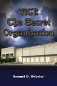 Rci: The Secret Organization