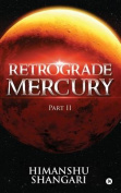 Retrograde Mercury - Part II