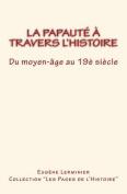 La Papaute a Travers L'Histoire [FRE]